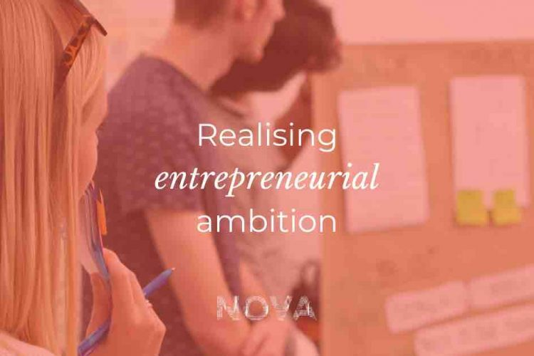 Nova - Realising entrepreneurial ambition